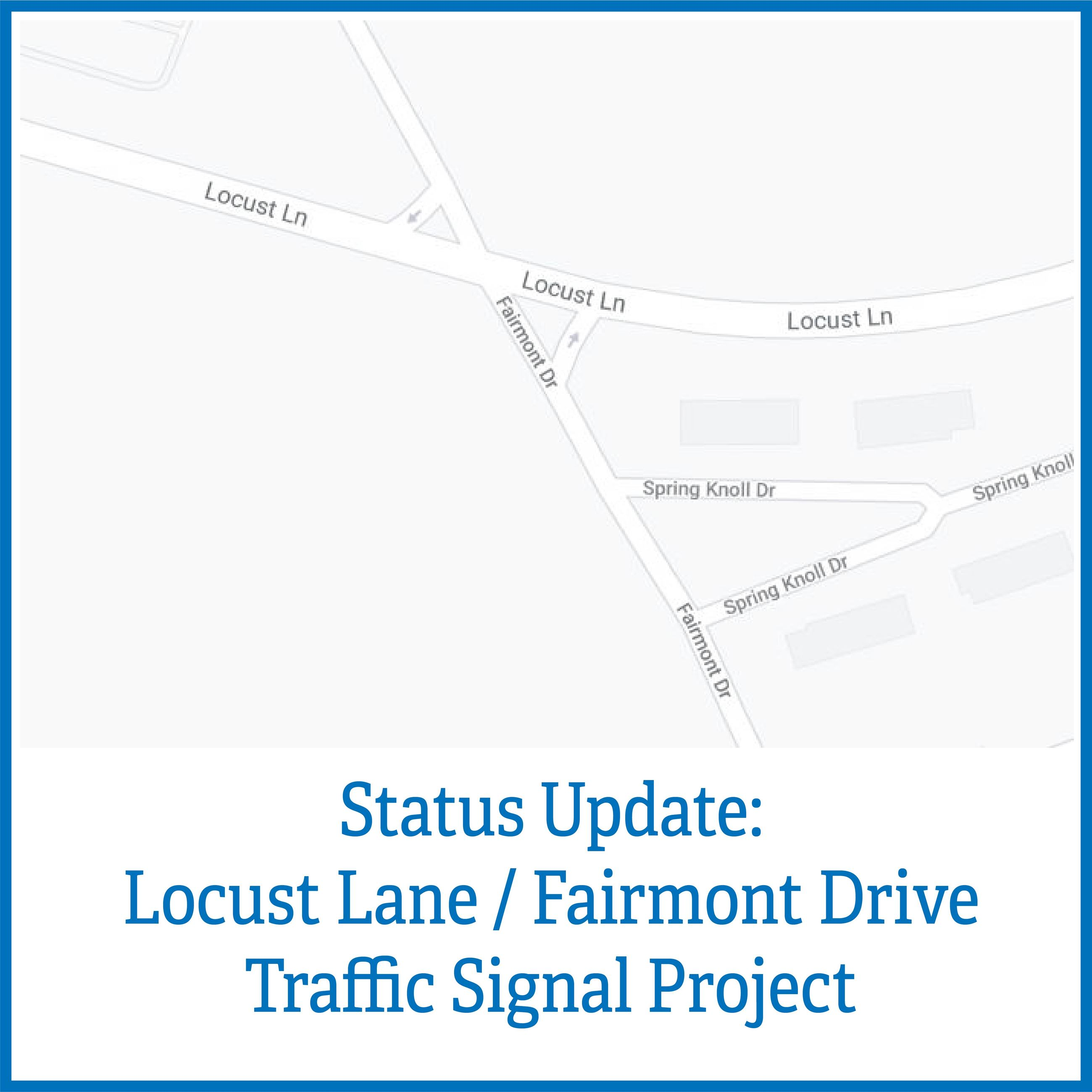 Image for Status Update Locust Lane Fairmont Drive Traffic Signal Project